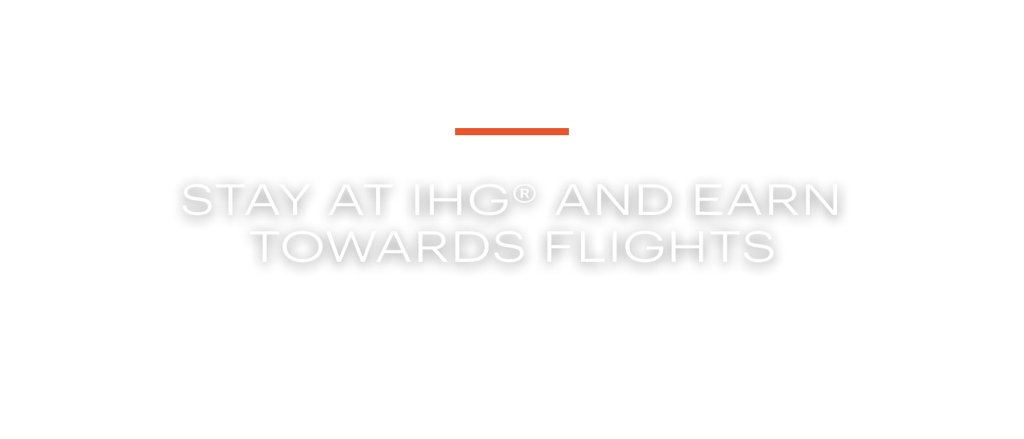 Stay at IHG® and earn towards flights